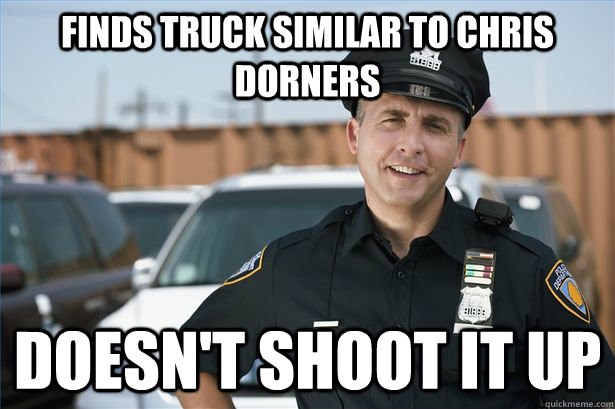 finds truck similar to chris dorners doesnt shoot it up - Good guy cop