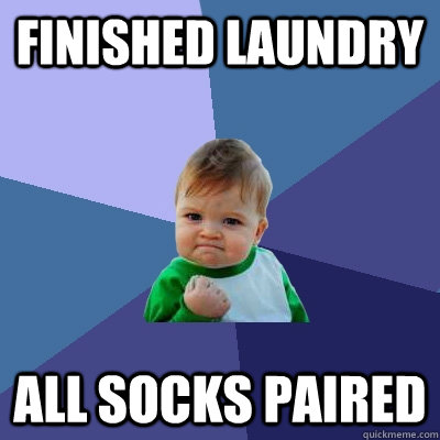 finished laundry all socks paired - Success Kid