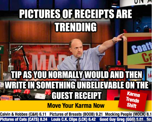 pictures of receipts are trending tip as you normally would  - Mad Karma with Jim Cramer