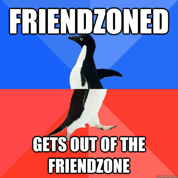 friendzoned gets out of the friendzone - Socially Awkward Awesome Penguin