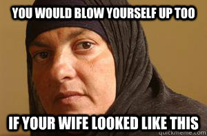 you would blow yourself up too if your wife looked like this - afghan anna