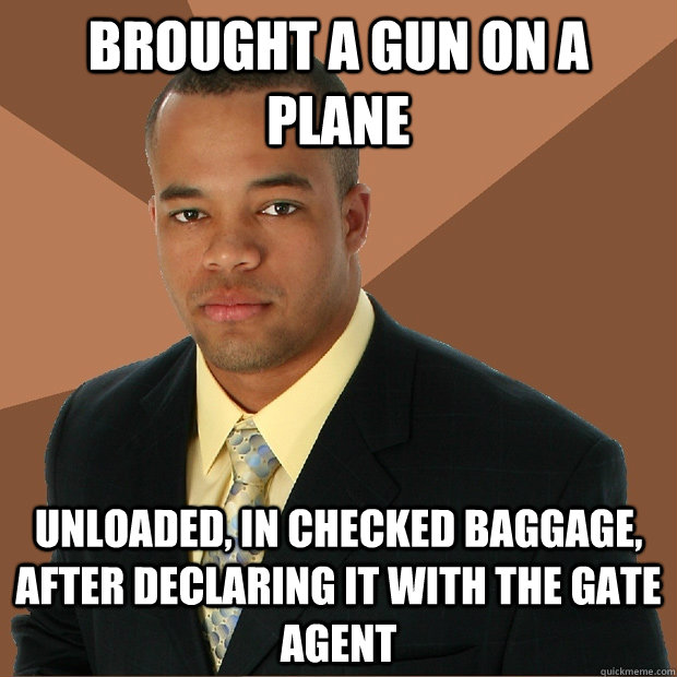 brought a gun on a plane unloaded in checked baggage after - Successful Black Man