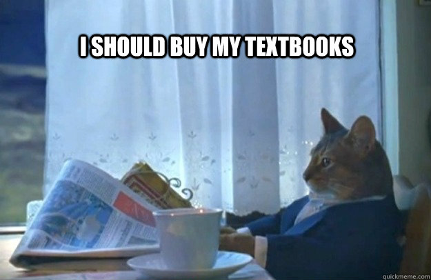 i should buy my textbooks - Sophisticated Cat