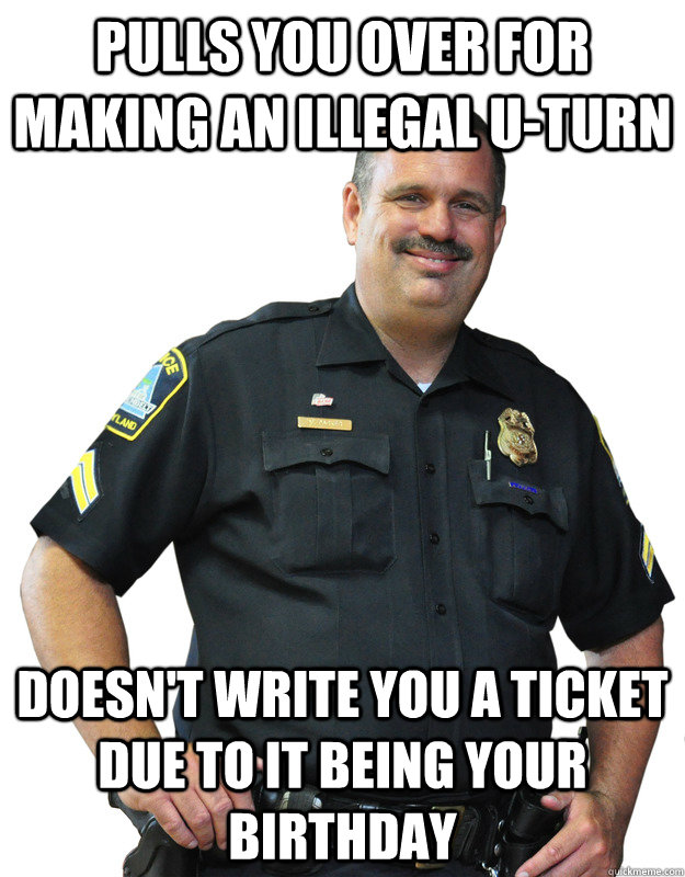 pulls you over for making an illegal uturn doesnt write yo - Good Guy Cop