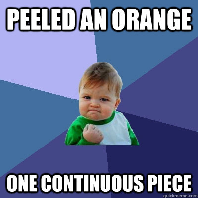 peeled an orange one continuous piece - Success Kid