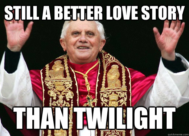 still a better love story than twilight - Pope
