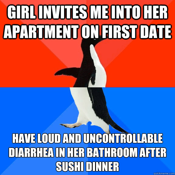 girl invites me into her apartment on first date have loud a - Socially Awesome Awkward Penguin