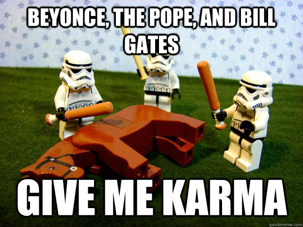 beyonce the pope and bill gates give me karma - Beating a Dead Horse
