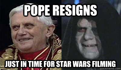 pope resigns just in time for star wars filming - 