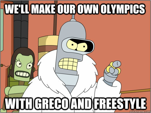 well make our own olympics with greco and freestyle - Blackjack Bender