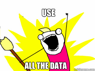 use all the data - All The Things