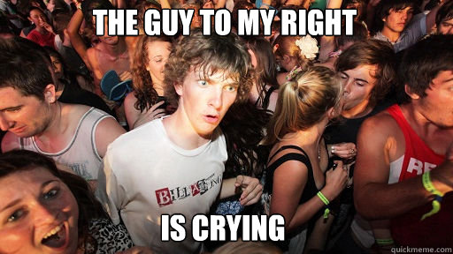 the guy to my right is crying - Sudden Clarity Clarence