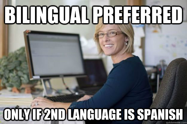 bilingual preferred only if 2nd language is spanish - Joyful Disappointer HR Manager