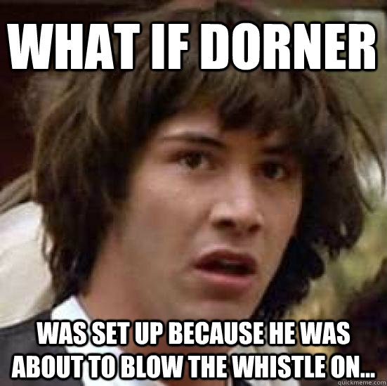 what if dorner was set up because he was about to blow the w - conspiracy keanu