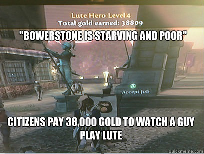 bowerstone is starving and poor citizens pay 38000 gold t -