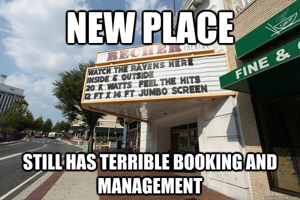 new place still has terrible booking and management -