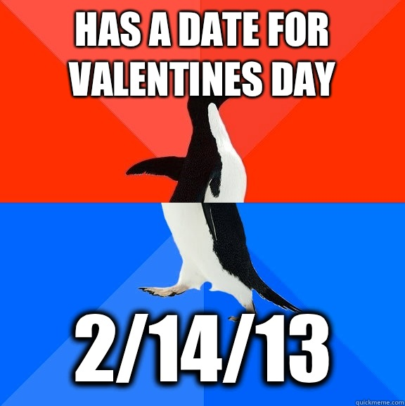 Has a date for Valentines day 21413 - Socially Awesome Awkward Penguin