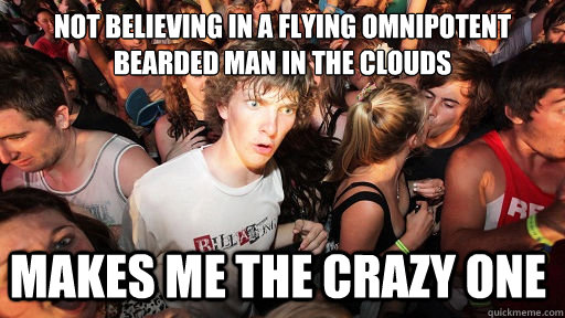 not believing in a flying omnipotent bearded man in the clou - Sudden Clarity Clarence