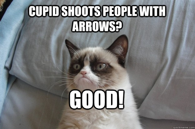 cupid shoots people with arrows good - GrumpyCatOL