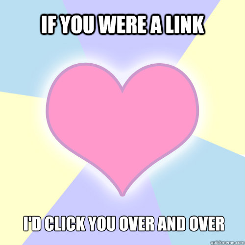 if you were a link id click you over and over - V-Day