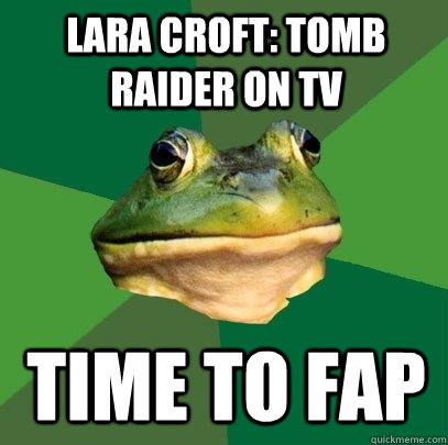 lara croft tomb raider on tv time to fap - Foul Bachelor Frog