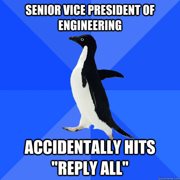 senior vice president of engineering accidentally hits repl - Socially Awkward Penguin