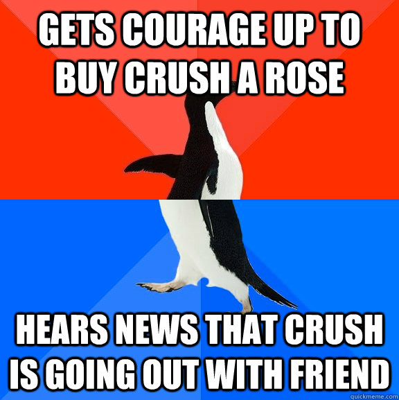 gets courage up to buy crush a rose hears news that crush i - Socially Awesome Awkward Penguin