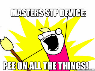 masters stp device pee on all the things - All The Things
