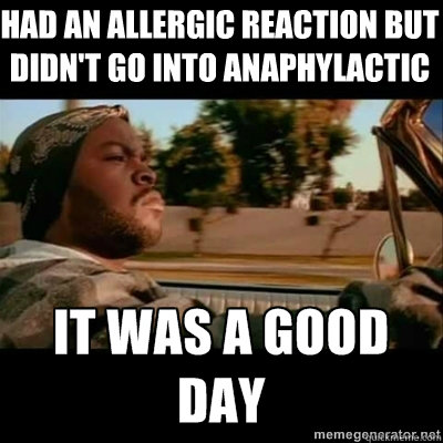 had an allergic reaction but didnt go into anaphylactic sho - ICECUBE