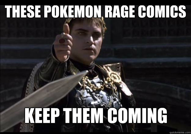 these pokemon rage comics keep them coming  - Upvoting Roman