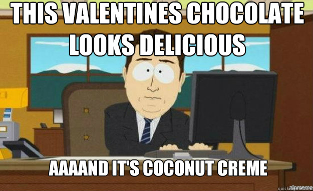 this valentines chocolate looks delicious aaaand its coconu - aaaand its gone