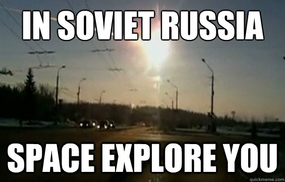 in soviet russia space explore you -