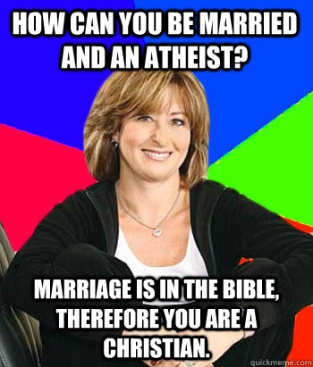 how can you be married and an atheist marriage is in the bi - Sheltering Suburban Mom