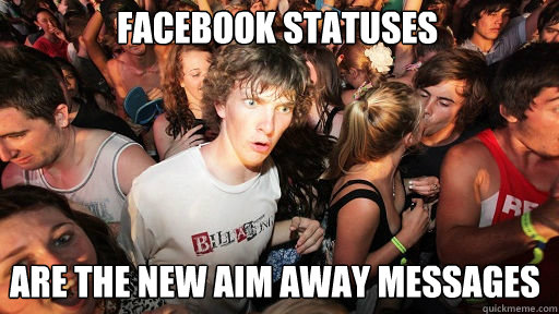 facebook statuses are the new aim away messages - Sudden Clarity Clarence