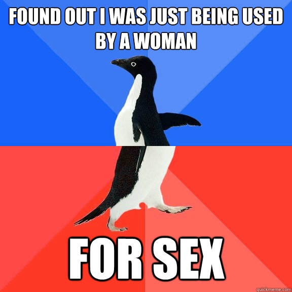 found out i was just being used by a woman for sex - Socially Awkward Awesome Penguin
