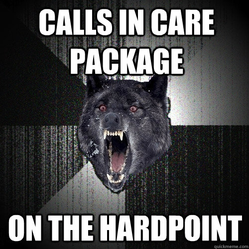 calls in care package on the hardpoint - Insanity Wolf