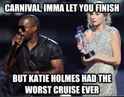 carnival imma let you finish but katie holmes had the worst - Imma let you finish