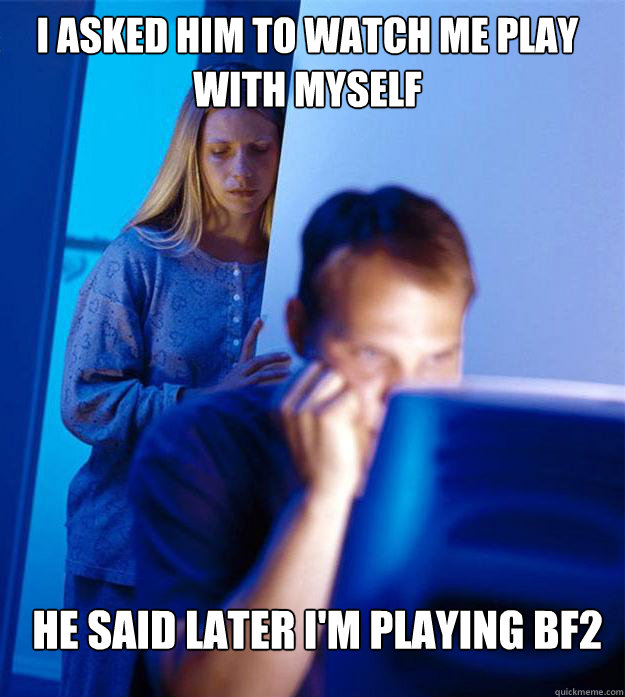 i asked him to watch me play with myself he said later im p - Redditors Wife