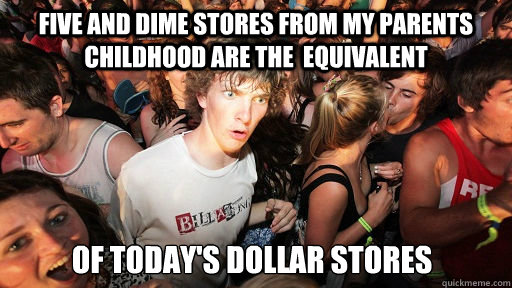 five and dime stores from my parents childhood are the equi - Sudden Clarity Clarence