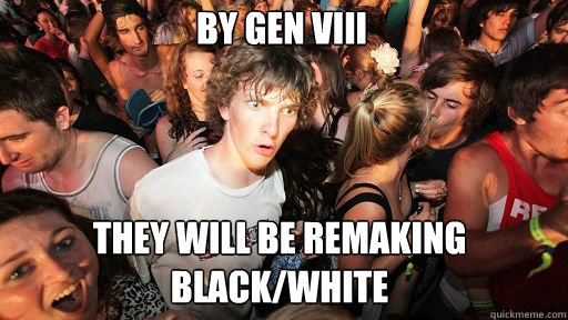by gen viii they will be remaking blackwhite - Sudden Clarity Clarence