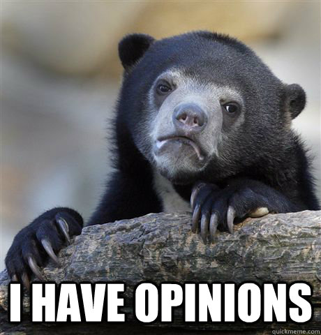 i have opinions - Confession Bear