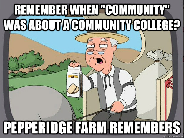 remember when community was about a community college pep - Pepperidge Farm Remembers