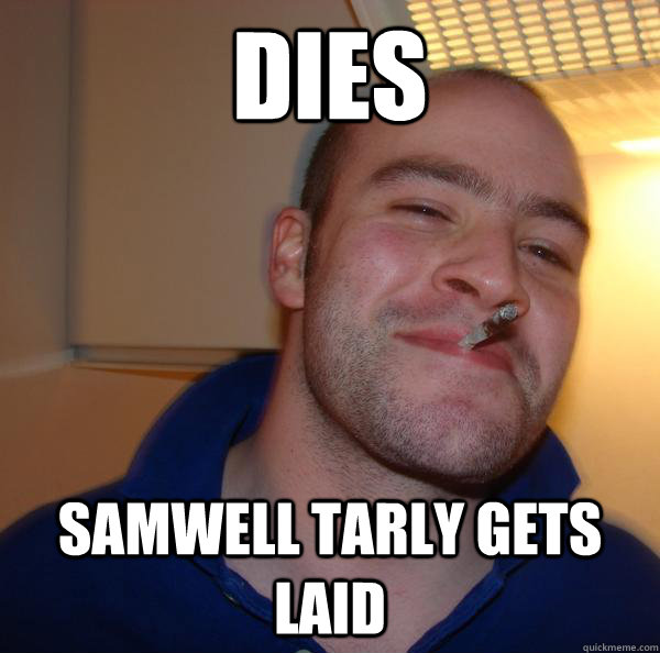 dies samwell tarly gets laid - Good Guy Greg
