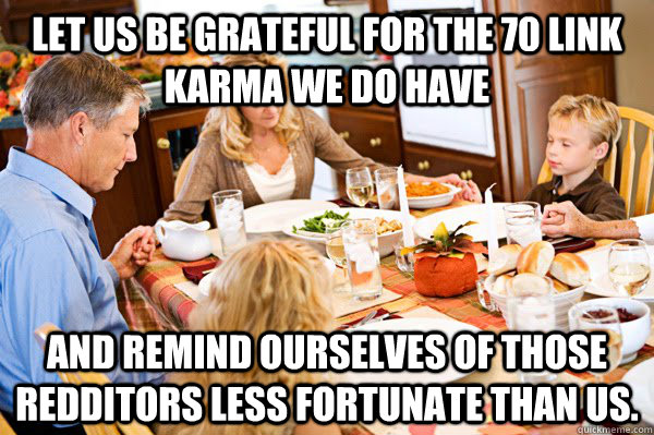 let us be grateful for the 70 link karma we do have and remi - Family Prayers