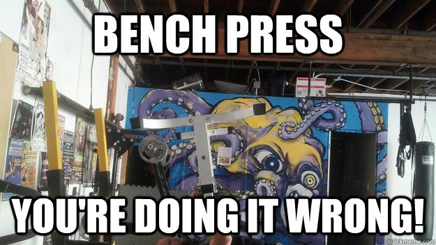 bench press youre doing it wrong -