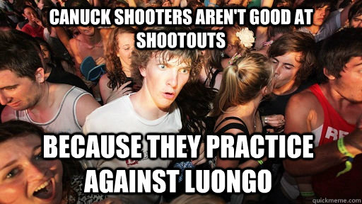 canuck shooters arent good at shootouts because they practi - Sudden Clarity Clarence