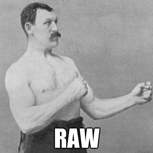 raw - overly manly man