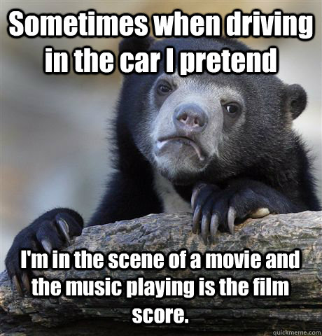 sometimes when driving in the car i pretend im in the scene - Confession Bear