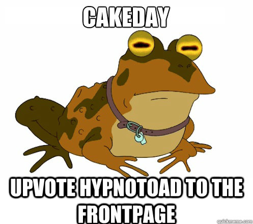 cakeday upvote hypnotoad to the frontpage - Hypnotoad