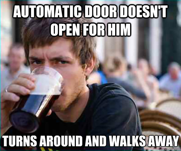 automatic door doesnt open for him turns around and walks a - Lazy College Senior